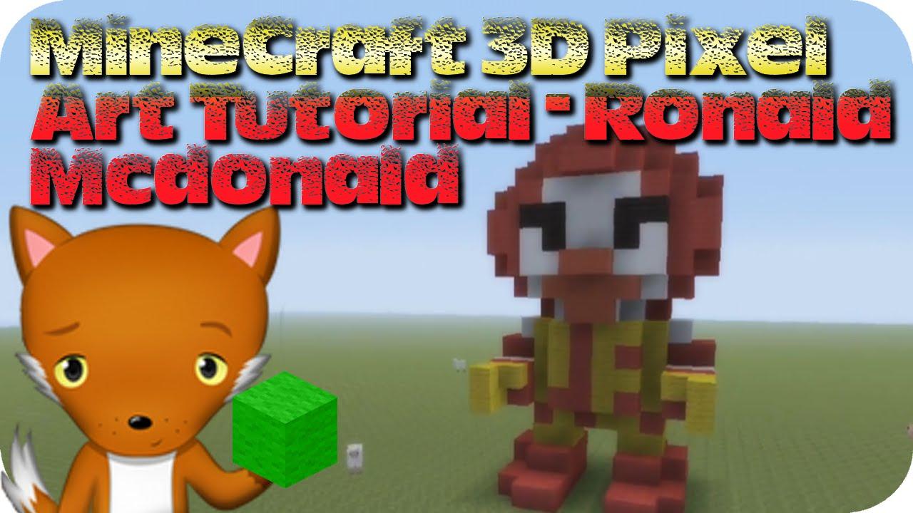 Minecraft 3d Pixel Art Tutorial Ronald Mcdonald Youtube