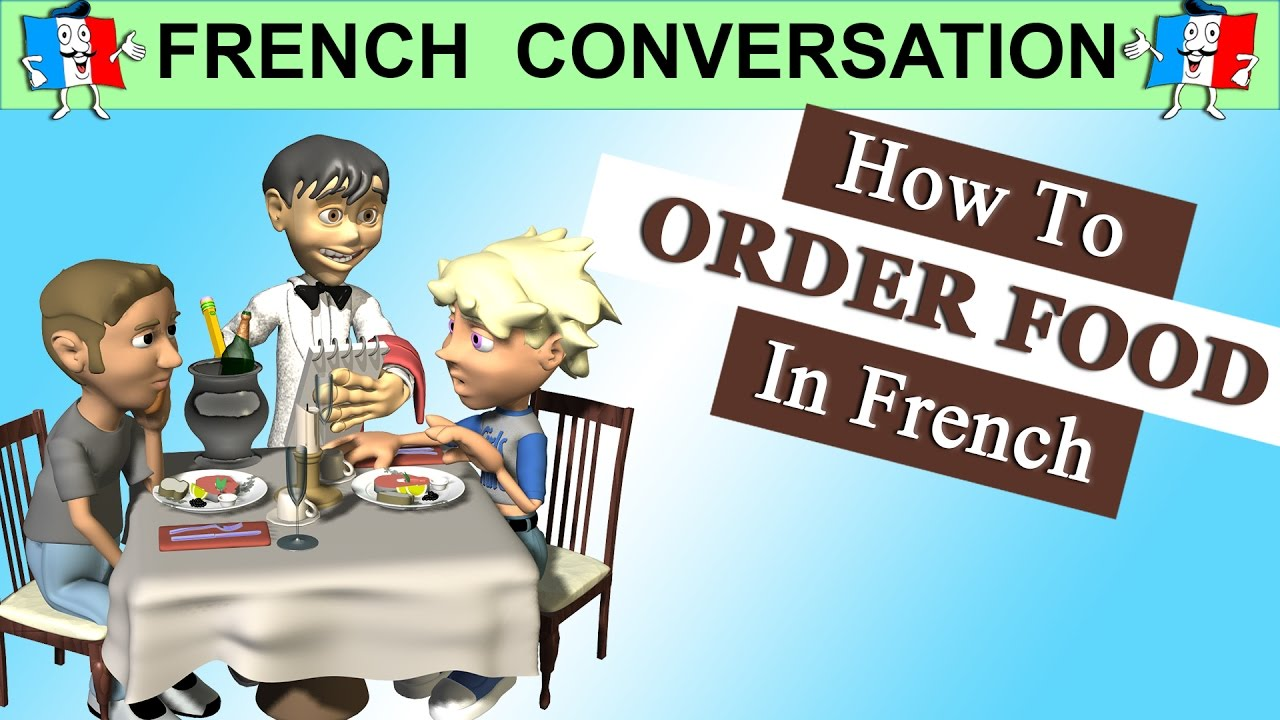 FRENCH CONVERSATION - HOW TO ORDER FOOD IN FRENCH