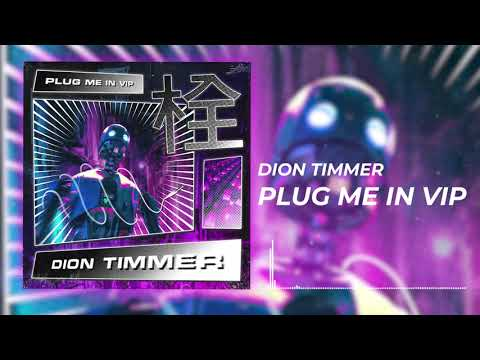 Dion Timmer - Plug Me In (VIP) (Official Visualizer)