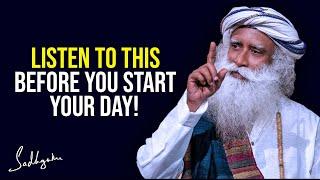 Listen To This Beḟore You Start Your Day | Sadhguru