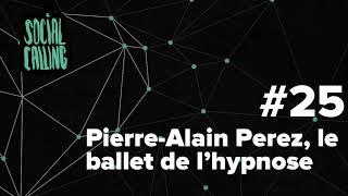 Pierre-Alain Perez, le ballet de l'hypnose