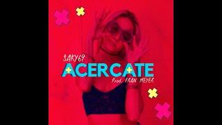 SAKY69 - ACERCATE (PROD. FRAN MEYER) VIDEO LYRIC