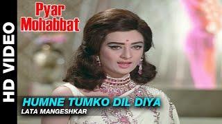Humne Tumko Dil Diya -  Pyar Mohabbat | Lata Mangeshkar | Dev Anand  & Saira Banu