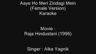 Aaye Ho Meri Zindagi Mein (Female) - Karaoke - Raja Hindustani (1996) - Alka Yagnik ; Chorus