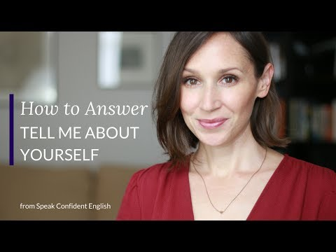 Job Interviews in English: How to Answer Tell Me About Yourself—the Number 1 Job Interview Question