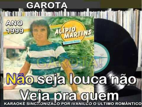 Garota - Alipio Martins - Karaoke