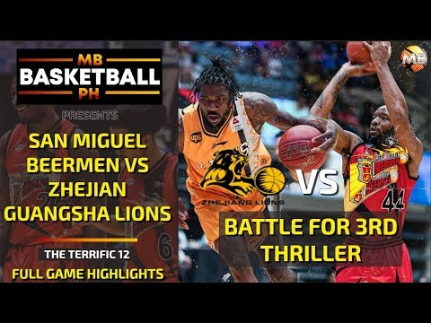 BATTLE FOR 3RD: SAN MIGUEL BEERMEN VS ZHEJIANG GUANGSHA LIONS Full Game Highlights The Terrific 12