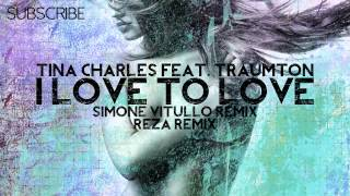 Tina Charles feat. Traumton - I Love To Love (Simone Vitullo Remix)