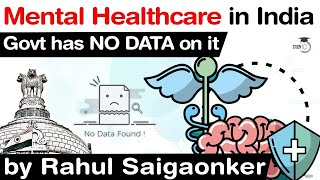 Status of Mental Healthcare in India - Government has NO DATA on Mental Healthcare #UPSC #IAS
