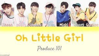 [Produce 101] Slate (슬레이트) - Oh Little Girl [HAN|ROM|ENG Color Coded Lyrics]