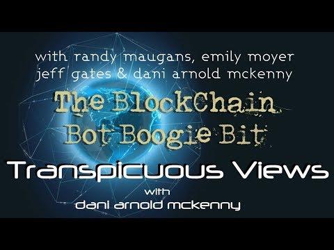Transpicuous Views Nov 19: BlockChain Bot Boogie Bit