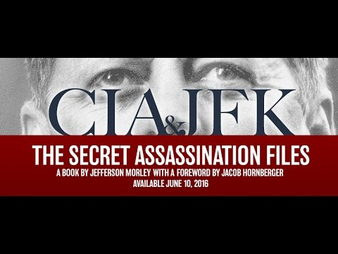 CIA & JFK: An Interview with Jefferson Morley
