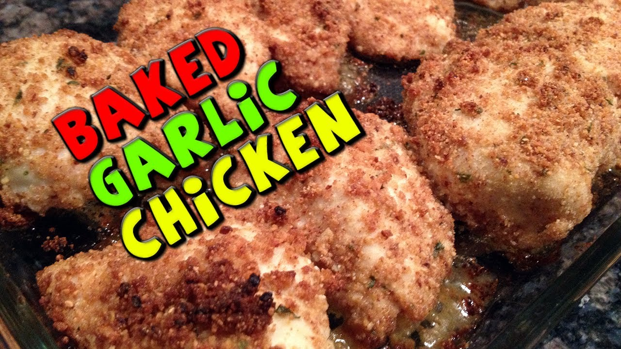 Baked garlic chicken recipe healthybodybuilding youtube ccuart Image collections