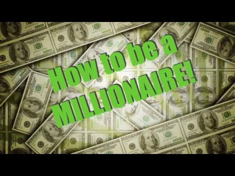 How To Become a Millionaire