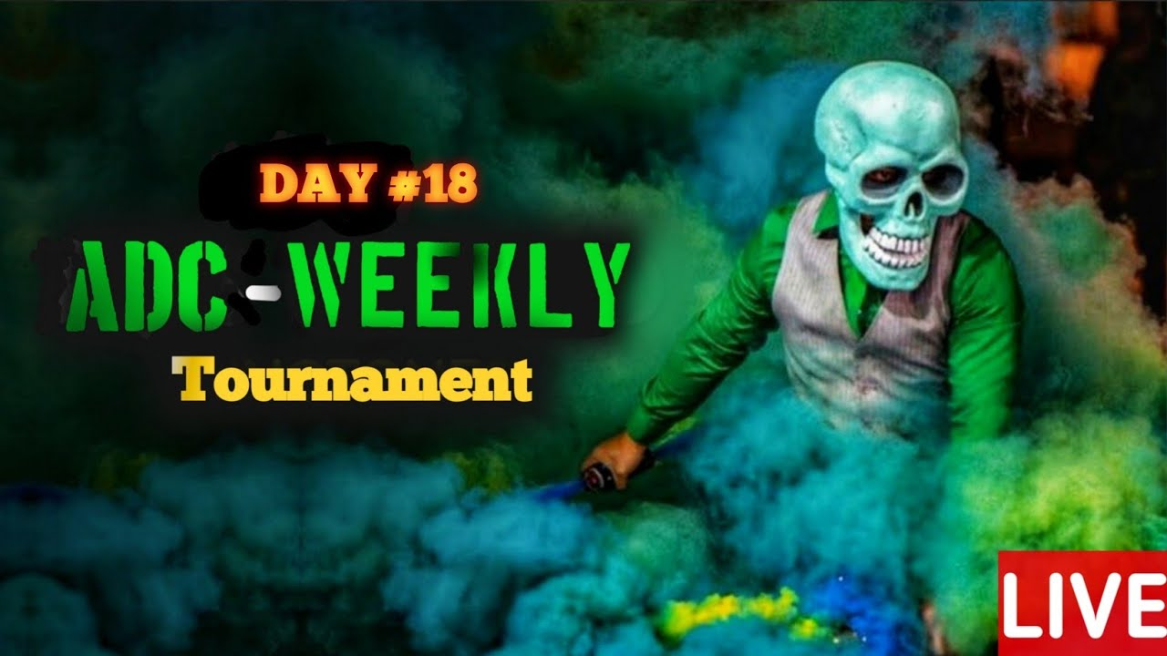 LIVE | ADC WEEKLY GUILD TOURNAMENT DAY #18 | SUPERCHAT ACTIVATED | ADC GAMER YT
