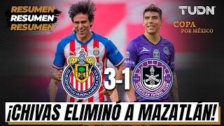 Resumen y goles | Chivas 3-1 Mazatlán | Copa por México | TUDN