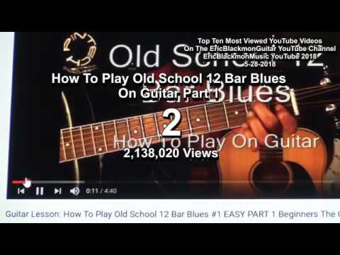 Most Viewed 10 Guitar Lessons From EricBlackmonMusic - Top Ten YouTube 2018
