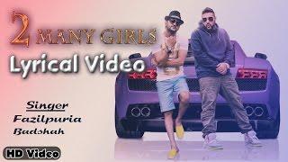2 Many Girls | Fazilpuria, Badshah | Official Lyrics Video