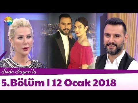 Seda Sayan'la 5.Bölüm | 12 Ocak 2018