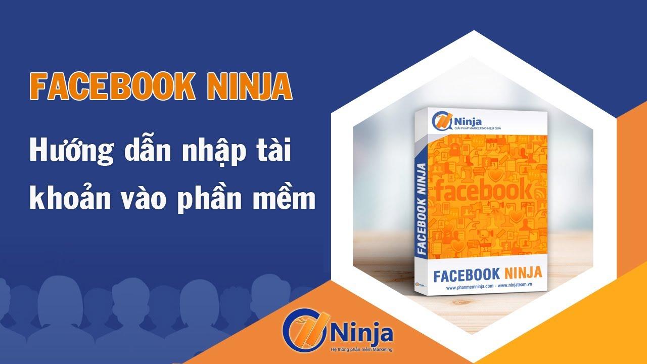 Facebook Ninja – Hướng Dẫn  Nhập Tài Khoàn Vào Phần Mềm