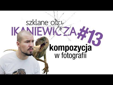 Kompozycja W Fotografii - Szklane Oko Ikaniewicza #13