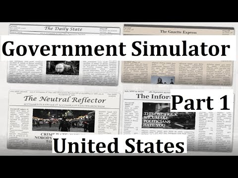 Let's Play: Government Simulator: United States Part 1