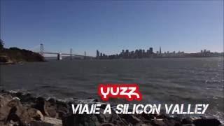 YUZZ Viaje a Silicon Valley