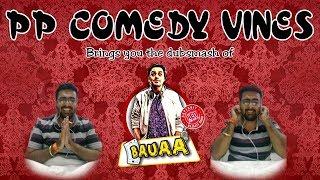 PP Comedy Vines @  Bauaa Dubsmash 