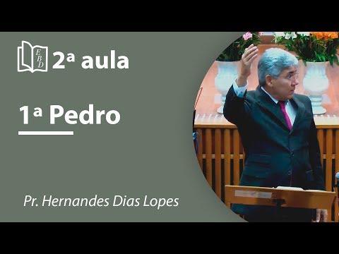 1º Pedro - Aula 02 - Pr Hernandes Dias Lopes