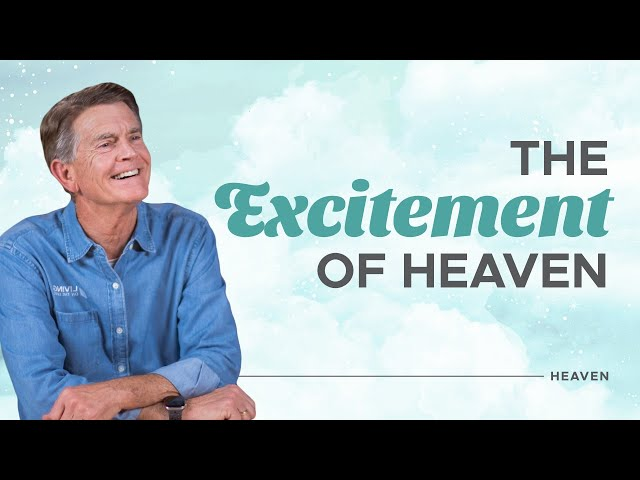 Heaven: It's Not What You Think - Chip Ingram