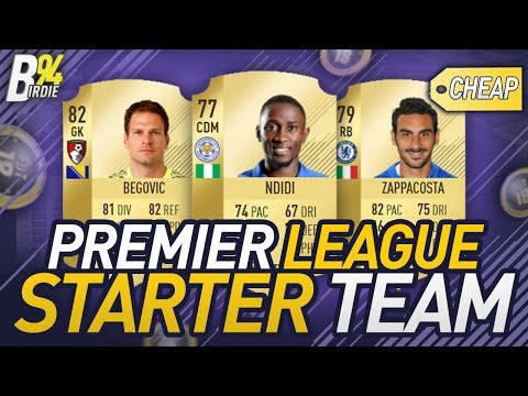 FIFA 18 Cheap Premier League Starter Team! - FIFA 18 Ultimate Team Squad Builder