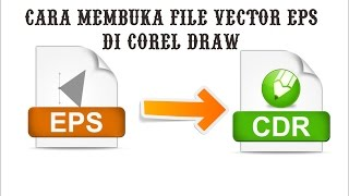 tutorial membuka file vector EPS di corel draw