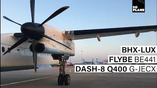 FLYBE | Birmingham to Luxembourg | Dash-8 Q400 | Full Flight | Trip Report