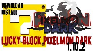 LUCKY BLOCK PIXELMON DARK MOD 1.10.2 minecraft - how to download and install (with forge on Windows)