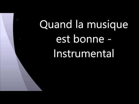 Quand La Musique Est Bonne  Instrumental