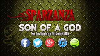 SPARZANZA - Son Of A God (Into the Sewers)