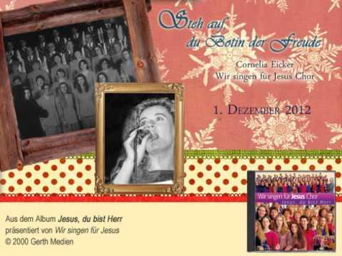 01] Cornelia Eicker & Wir singen für Jesus Chor - Steh auf