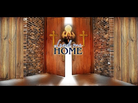 Lead Me Home - Sr. Mary Peter