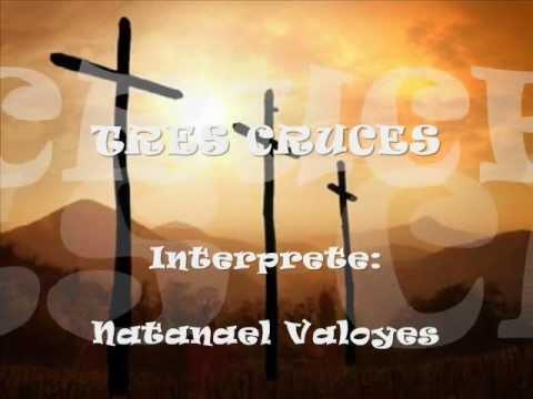 Tres Cruces.. Natanael Valoyes