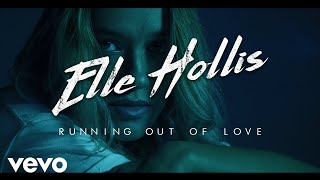 Elle Hollis - Running Out Of Love (Official Music Video)