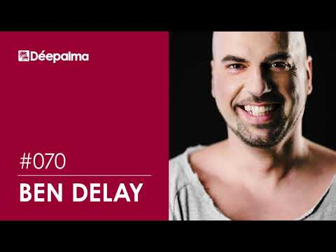 Déepalma Radioshow #070 by Ben Delay [Déepalma Records]