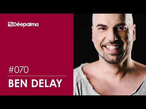 Déepalma Radioshow #070 By Ben Delay [Déepalma Records]