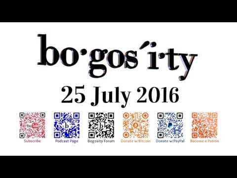 Bogosity Podcast for 25 July 2016