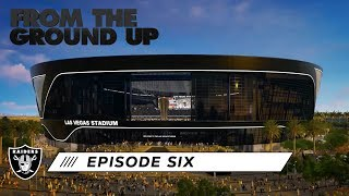 Ep 6 I Sleep Like A Baby From The Ground Up Inside The Building Of Las Vegas Stadium