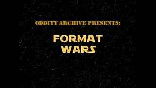 Oddity Archive: Episode 7 – Format Wars (REUPLOAD)