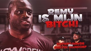 "MELVIN MANHOEF: ""REMY IS MIJN BITCH"" - SUPERGAANDE SPECIAL"