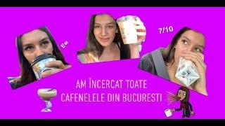 Am incercat toate cafenelele din Bucuresti..
