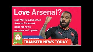 [Sports News] Arsenal prepare £ 20 m bid for the stars join a spree month Malcolm & Aubameyang