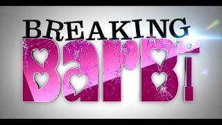 Breaking Barbi Trailer