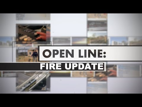 Open Line: Fire Update – August 2017